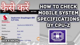 Gambar cover How to Check Mobile System Specifications | How to use CPU-Z by Tech N Social | Hindi