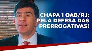 Chapa 1 OAB/RJ: pela defesa das prerrogativas!