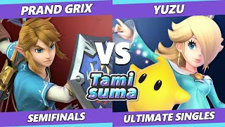 TAMISUMA 178 Semifinals - Prand Grix (Link) Vs. Yuzu (Rosalina) Smash Ultimate SSBU