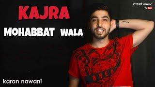 Kajra Mohabbat Wala - Unplugged Cover   Karan Nawani   Asha Bhosle   Shamshad Begum