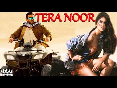 Tera Noor Full Song - Tiger Zinda Hain | Salman khan | Katrina Kaif | akt nEWS