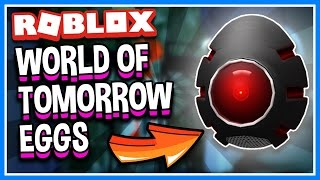 WORLD OF TOMORROW ALL EGGS!!! | How to Get EVERY Egg | Roblox Egg Hunt 2017 Guide and Secrets