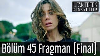Ufak Tefek Cinayetler 45. Bölüm (Final) Fragman