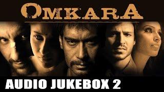 Omkara - JukeBox - Full Songs - 2
