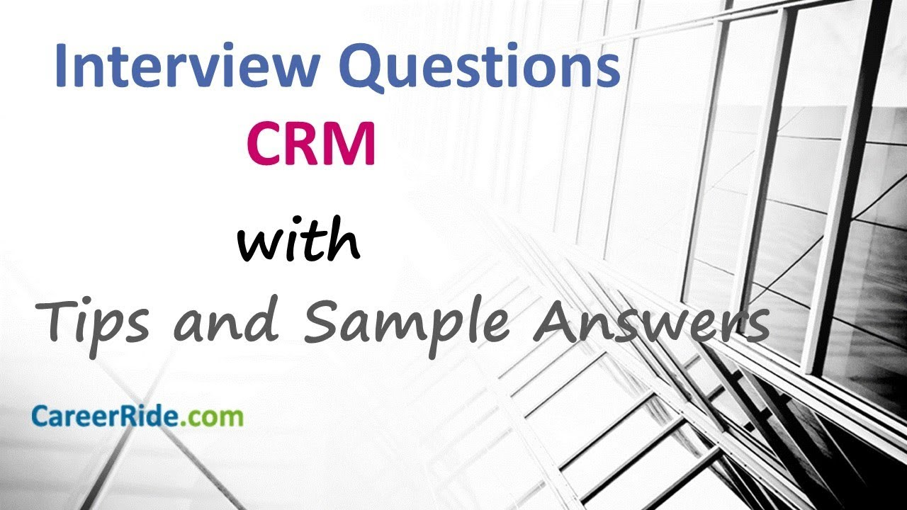 CRM interview Questions and Answers