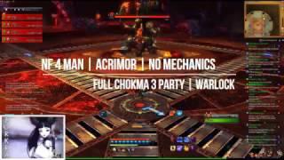 [Blade and Soul] NF 4 Man | Acrimor | Full Chokma 3/4 Party | Mechanic Skip | Warlock