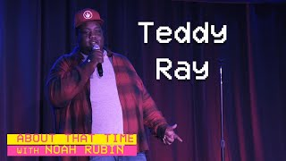 Teddy Ray | ABOUT THAT TIME
