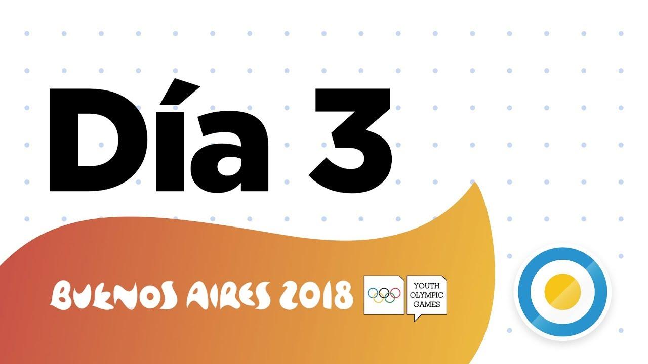 Dia 03 Juegos Olimpicos De La Juventud 2018 Youtube