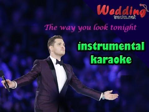 The Way Look Tonight karaoke  instrumental  accompaniment
