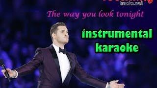 The Way Look Tonight karaoke / instrumental / accompaniment