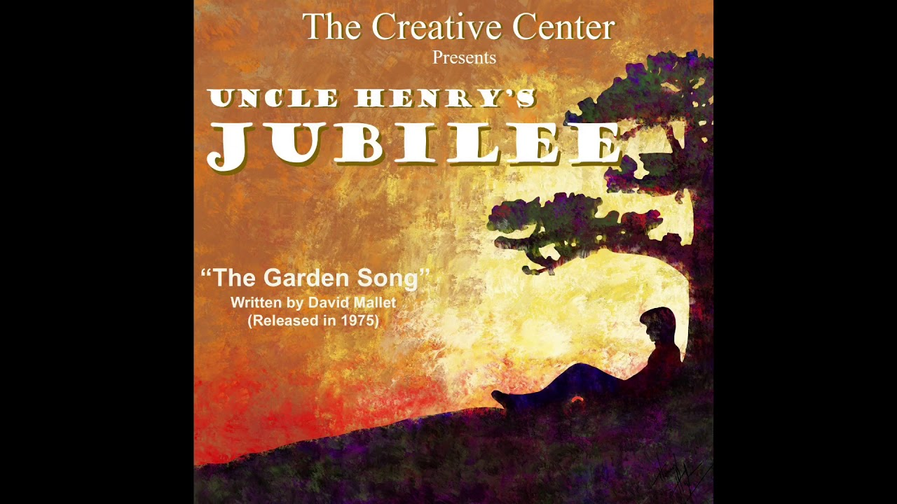 """""""The Garden Song"""""""