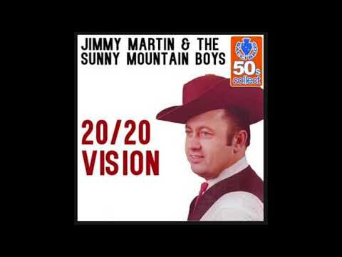 20/20 Vision - Jimmy Martin & The Sunny Mountain Boys