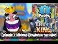 Clash Royale The King Cartoon Episode 3 Minions Blowing in the Wind Level 1 Pushing in Royal Arena