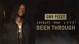 OMB Peezy - Been Through
