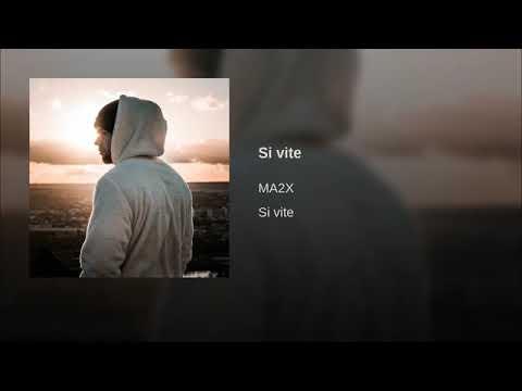 Youtube: MA2X – Si Vite