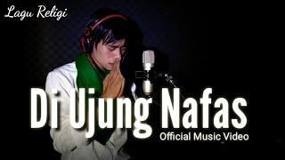 Di Ujung Nafas   Fadiel ( Official Music Video )