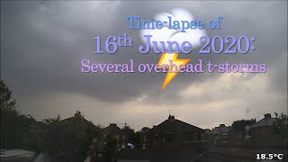 16 June 2020 Time-lapse: Multiple thunderstorms