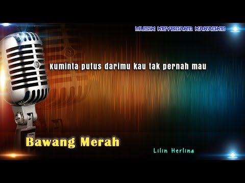 Lilin Herlina - Bawang Merah Karaoke Tanpa Vokal