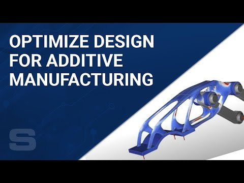 Optimize Design For Additive Manufacturing