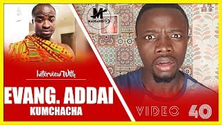 Is Evangelist Addai M@d? He and Kumchacha explains on #MagrahebTV
