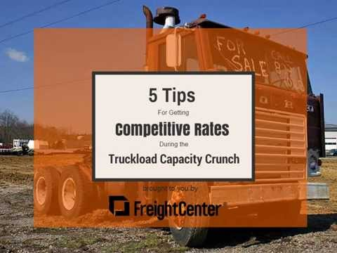 5 Tips for Competitive Rates During the Truckload Capacity Crunch