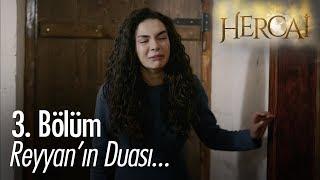 Reyyan'ın duası... - Heraci 3. Bölüm