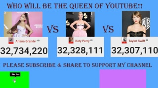 ARIANA GRANDE VS TAYLOR SWIFT VS KATY PERRY!! LIVE COUNT SUB WHO WILL PREVAIL