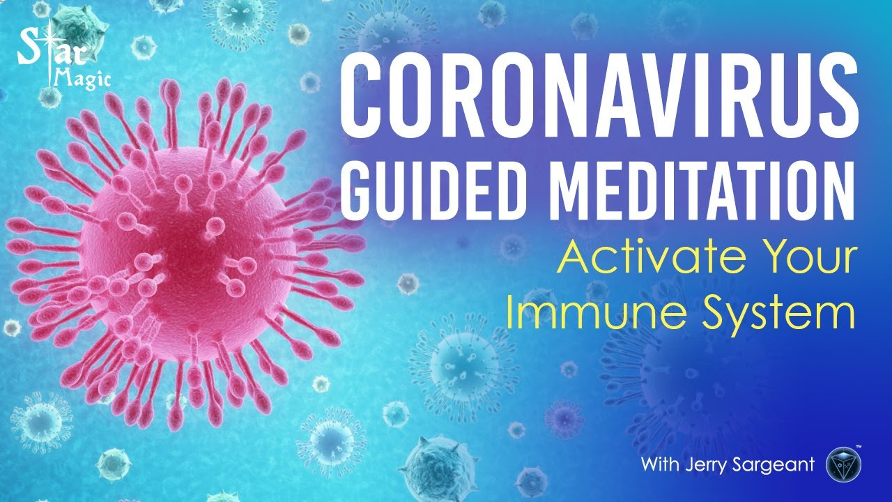 Coronavirus Guided Meditation (Jerry Sargeant) Activate Your Immune System