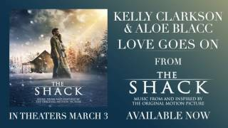 Kelly Clarkson & Aloe Blacc - Love Goes On [Official Audio] (From The Shack)