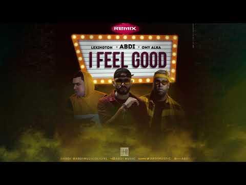 I FEEL GOOD (REMIX) FT. LEXINGTON & OMY ALKA
