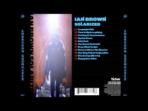 Ian Brown - Home Is Where The Heart Is