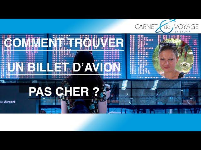 Comment trouver un billet d'avion pas cher ? Tuto billet discount- Blog carnetdevoyagebysylvia.fr
