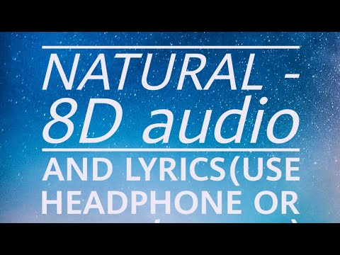 IMAGINE DRAGONS - NATURAL song lyrics with 8D audio