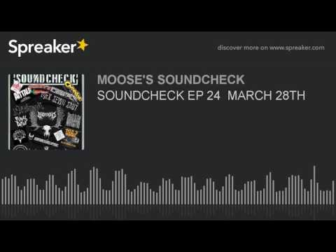 SOUNDCHECK EP 24  MARCH 28TH