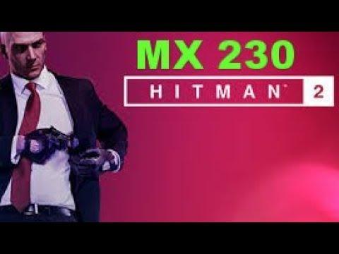 Hitman 2 Gaming MX 230 Benchmark  