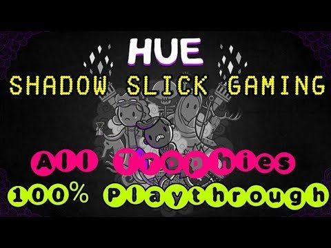'Hue' 100% Trophies & Achievements Full Run - Streamed (WITH TIME STAMPS!)