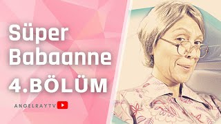 Süper Babaanne - 4. Bölüm