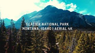 Glacier National Park, Montana & Idaho | Aerial 4K