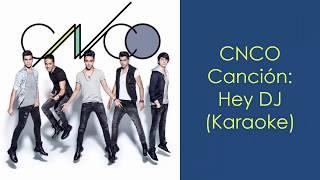 Video CNCO Hey DJ (Karaoke) download MP3, 3GP, MP4, WEBM, AVI, FLV Oktober 2018