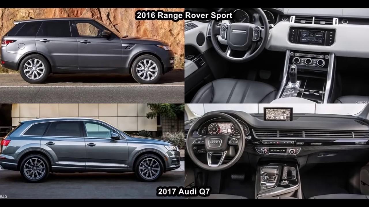 2017 Audi Q7 Vs 2016 Range Rover Sport Design