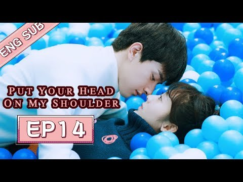 ENG SUB [Put Your Head On My Shoulder] EP14——Starring: Xing Fei, Lin Yi