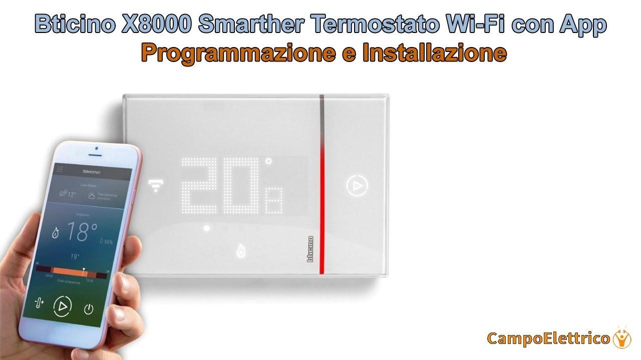 Bticino X8000 Smarther Termostato Wi Fi Con App Istruzioni Programmazione Installazione X8000w