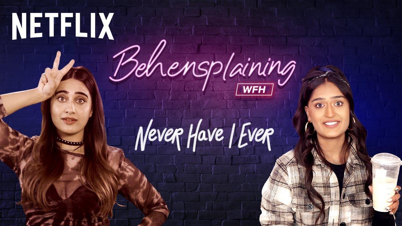 Behensplaining | Kusha Kapila & @Niharika Nm Review Never Have I Ever | Netflix India