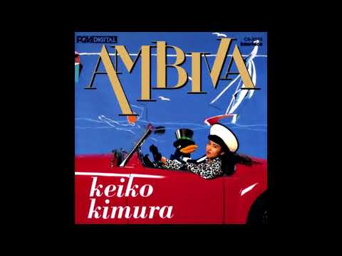 Keiko Kimura - AMBIVA (Full Album)