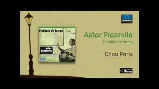 Astor Piazzolla / Sinfonía de tango - Chau París