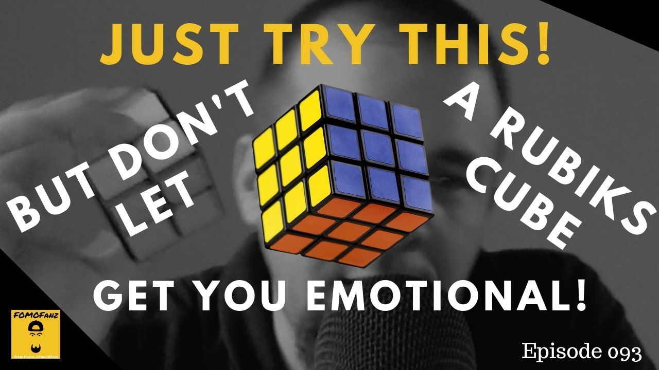 Just Try This! But Don't Let A Rubik's Cube Make You Emotional