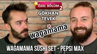 Wagamama Sushi / Gökhan Tevek konuk - 22'li Set Sushi / Pepsi Max ve Ejderya Suşi Fiyat - 2. Bölüm