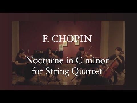 F. Chopin - Nocturne in C minor Op 48 No 1 for String Quartet
