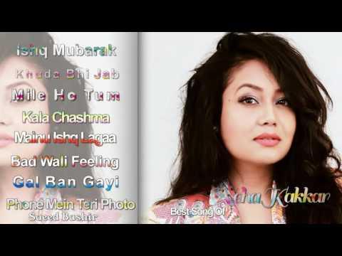 New Song Best songs of Neha Kakkar Jukebox All Hit Hindi Songs Collection 2016 |||Saeed Ba
