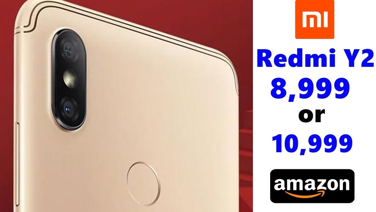 Redmi Y2 Releasing - Price, Specifications, 16MP AI Selfie | Amazon  Exclusive